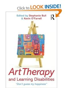 In this book Stephanie Bull and Kevin O'Farrell bring together practising clinicians who provide an insight into using contemporary art therapy with people with learning disabilities. The authentic voice of people who have learning disabilities is central to the book, and case examples, snapshots of thoughts, dialogue, photographs and artwork are included to ensure that the subjects' voices are heard.