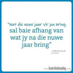 Nuwe Jaar Afrikaans Quotes, New Beginnings, Christian Quotes, Happy New Year, Inspirational Quotes, Thoughts, Sayings, My Love, Words