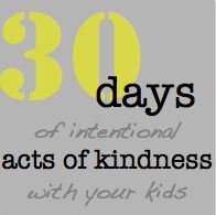 Starting in November, 30 Days of Intentional Acts of Kindness with Your Kids!