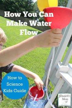 How to Science Kids Guide- How You Can Make Water Flow