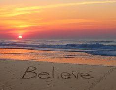 Believe at Sunrise Sand Writing.