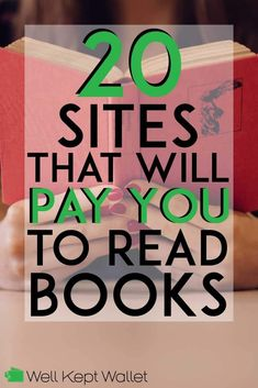 Do you love to read books? Then these 20 sites are for you! You can enjoy your favorite hobby while getting paid for it! What could be better?