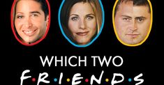 "This Crazy-Accurate ""Friends"" Quiz Will Determine Which Two Characters You're Most Like"