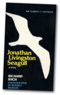 Jonathan Livingston Seagull. O wow I totally forgot about this book! My mom brought it home, and I read it.