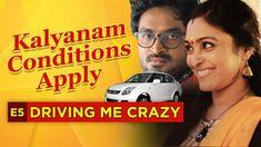 Kalyanam Conditions Apply   Episode 5 - 'Driving Me Crazy'   Mirchi Sent...