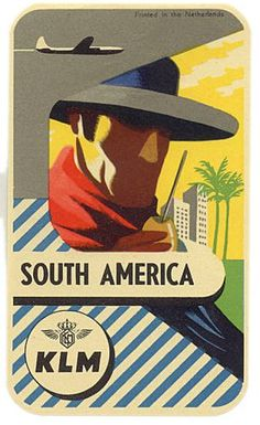 """""""KLM"""" Royal Dutch Airlines, 'South America', Printed in the Netherlands, Size: 3 x 5 inches, - Illustrator Unknown ~ Original Vintage Airline Travel (Sticker) Luggage/Baggage Label. Retro Poster, Poster Ads, Advertising Poster, Poster Vintage, Travel Ads, Airline Travel, Travel Photos, Royal Dutch, Luggage Labels"""