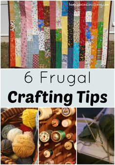 Maintain both your creative apirit and your budget with these 6 frugal crafting tips.