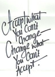 Accept it or be brave enough to make a change....... I embrace this thought everyday.