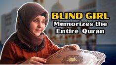 Blind Turkish Girl Memorizes The Entire Quran in One Year