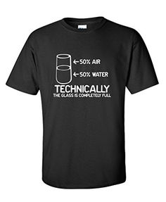 Technically The Glass Is Completely Science Funny T-Shirt...