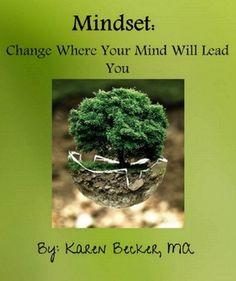 Change your mindset, change your life, found on www.karenbeckerlifecoach.com