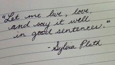 Celebrating the written word / The Guardian / Sylvia Plath / Zitat