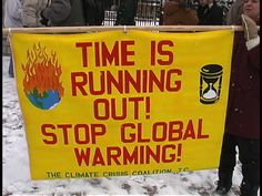 """Time is Running Out! Stop Global Warming!"" from a 2005 protest in St Paul, MN. This is a striking climate protest sign with artwork. Save Our Earth, Save The Planet, March Signs, Southern Heritage, Protest Signs, Oceans Of The World, Environmentalist, Ways To Communicate, Natural Disasters"