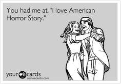 "You had me at, ""I love American Horror Story."" | TV Ecard"