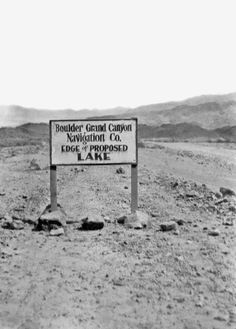 Sign showing where the edge of Lake Meade will be upon completion of Boulder Dam, Nevada, late It was renamed Hoover D Hoover Dam Construction, Boulder City, Lake Mead, State Of Arizona, Colorado River, One In A Million, Amazing Architecture, Aerial View, Bouldering