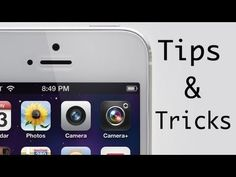 You Tube- tips & tricks for iphone 5