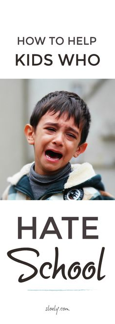 How to help kids who hate school #childhood #school #childdevelopment #behaviour