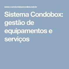 Sistema Condobox: gestão de equipamentos e serviços