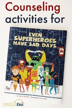Activities for Even Superheroes Have Bad Days to use in classroom guidance lessons, small group counseling or individual counseling to help your students find superhero behaviors to choose even when they're having a bad day!