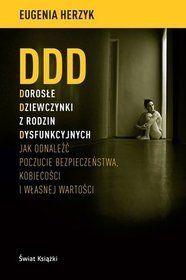 DDD Dorosłe Dziewczynki z rodzin Dysfunkcyjnych - Eugenia Herzyk