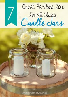 Here's a great way to recycle and reuse what you already have to help you save money! Plus you can have decorating with candle jars.   7 great reuses for small glass candle jars