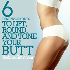 6 Best Workouts to LIFT, ROUND, and TONE your booty!  | via @Tina Orlandi Ms.