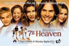 7th Heaven... Still watch this when it's on.