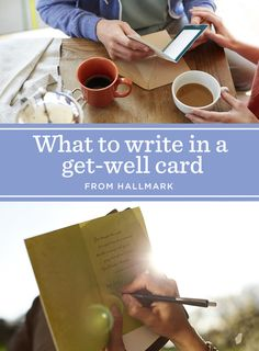 Get-Well Wishes: What to Write in a Get-Well Card | Brighten their day with these get-well message ideas from Hallmark card writers. Includes more than 100 get-well messages and writing tips. #Hallmark #HallmarkIdeas #WhatToWriteInACard