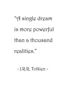 A single dream Lotr Quotes, Tolkien Quotes, Words Quotes, Wise Words, Me Quotes, Motivational Quotes, Inspirational Quotes, Qoutes, Great Quotes