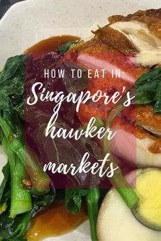 Eat as much street food as possible in just 48 hours in Singapore with this guide to Singapore's hawker markets.