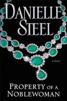 Property of a noblewoman: a novel by Danielle Steel.