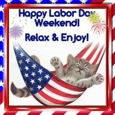 Discover & share this Labor Day Weekend GIF with everyone you know. GIPHY is how you search, share, discover, and create GIFs. Labor Day Usa, Labour Day Weekend, Happy Labor Day, You Smile, Labor Day Quotes, Weekend Quotes, Morning Quotes, Good Morning Happy, Happy Weekend