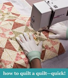 This site has very good stuff about quilting. 52 quilt tutorials. How to quilt a quilt--quick!