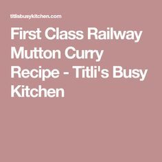 First Class Railway Mutton Curry Recipe - Titli's Busy Kitchen
