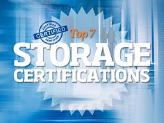 Demand for capable and talented storage technicians and engineers remains high in today's workplace, so what better way to showcase your skills than with a well-respected certification in that field? Check out our top picks from Brocade, Cisco, NetApp and many others.