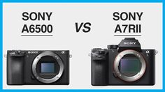 cool Sony A6500 vs Sony A7Rii Specs Comparison