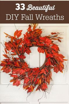 33 Beautiful DIY Fall Wreaths - Why spend a ton of money on fall decor when you can make your own? These crafts are easy to make and stunning to look at!