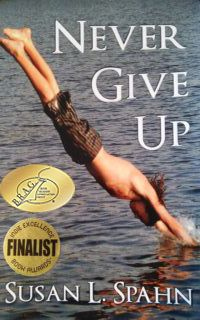 Never Give Up by Susan L. Spahn