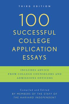 """Read Successful College Application Essays Third Edition"""" by The Harvard Independent available from Rakuten Kobo. The Largest Collection of Successful College Application Essays Available in One Volume These are the essays that helped. Financial Aid For College, College Planning, Scholarships For College, College Students, Harvard Students, College Schedule, School Scholarship, Career Planning, Student Loans"""