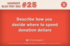 #Nonprofit Blog Post Idea No. 25: Describe how you decide where to spend donation dollars