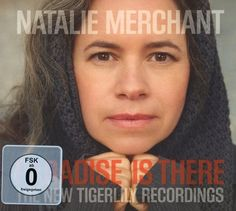 Paradise is there - Natalie Merchant