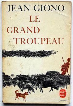 Le grand troupeau, Jean Giono, Le Livre de Poche, Paris, 1968.