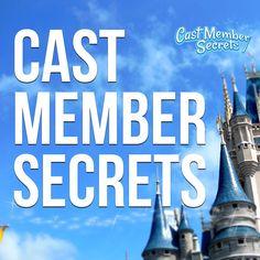 Cast Member Secrets | Walt Disney World Tips, Hints and Secrets