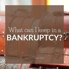 http://lctaylor.com/what-can-i-keep-in-a-bankruptcy/