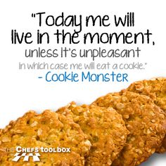 Today me live in the moment, unless it is unpleasant in which case me will eat a cookie. Food Quotes, Inspire, In This Moment, Cookies, Live, Eat, Crack Crackers, Quotes About Food, Biscuits