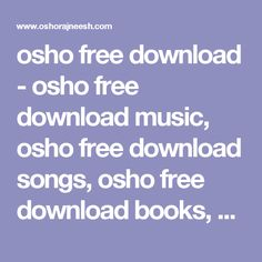 osho free download - osho free download music, osho free download songs, osho free download books, osho free download photos