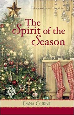The Spirit of the Season (Tales from Grace Chapel Inn, Book by Dana Corbit. I Love Books, Good Books, Books To Read, My Books, Tales Of Graces, Amish Books, Cozy Mysteries, Christmas Books, Book Lists