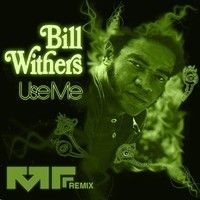 Use Me (Manic Focus Remix) - Bill Withers by Manic Focus on SoundCloud