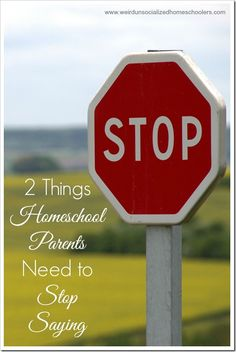 2 Things Homeschool Parents Need to Stop Saying