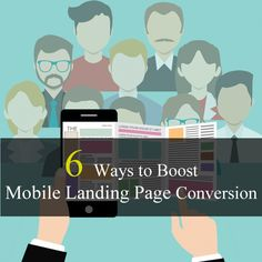 6 Ways to Boost Mobile Landing Page Conversion by http://www.mytechlogy.com/IT-blogs/12782/6-ways-to-boost-mobile-landing-page-conversion/#.V7qg_U197IU